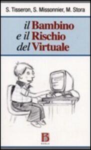 Il bambino e il rischio del virtuale