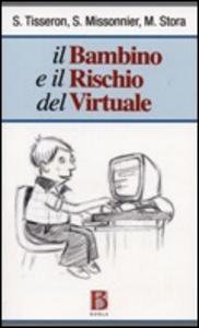 Libro Il bambino e il rischio del virtuale Serge Tisseron , Sylvain Missonnier , Michael Stora