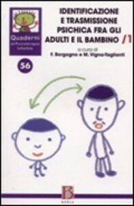 Libro Quaderni di psicoterapia infantile. Vol. 56: Identificazione e trasmissione psichica tra gli adulti e il bambino.