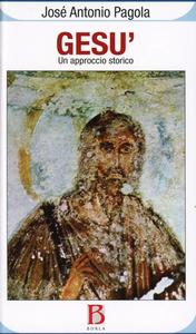 Libro Gesù. Un approccio storico Josè Antonio Pagola