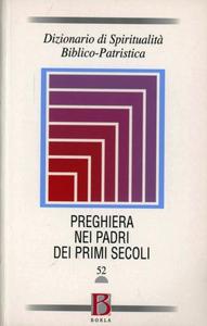 Libro Dizionario di spiritualità biblico-patristica. Vol. 52: La preghiera nei Padri dei primi secoli.