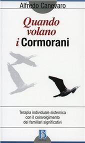 Quando volano i cormorani. Terapia individuale sistemica con il coinvolgimento dei familiari significativi