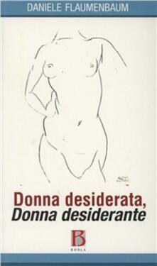 Donna desiderata, donna desiderante