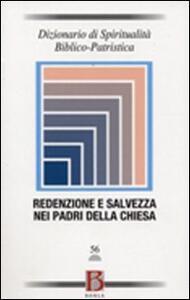 Dizionario di spiritualità biblico-patristica. Vol. 56: Redenzione e salvezza nei Padri della Chiesa.