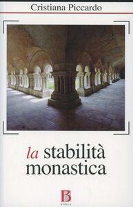 Libro La stabilità monastica in un mondo in perenne mutamento Cristiana Piccardo