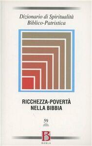 Libro Dizionario di spiritualità biblico-patristica. Vol. 59: Ricchezza-povertà nella Bibbia.