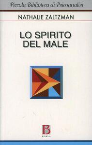 Libro Lo spirito del male Nathalie Zaltzman