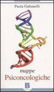 Foto Cover di Mappe psiconcologiche. Osservazioni di clinica e di terapia in ambito istituzionale, Libro di Paola Gabanelli, edito da Borla