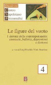 Foto Cover di Figure del vuoto. I sintomi della contemporaneità. Anoressia, bulimie, depressioni e dintorni, Libro di  edito da Borla