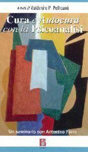 Libro Cura e autocura con la psicoanalisi. Un seminario con Antonino Ferro