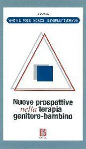 Foto Cover di Nuove prospettive nella psicoterapia-psicoanalitica genitore-bambino, Libro di Maria E. Pozzi-Monzo,Beverley Tydeman, edito da Borla