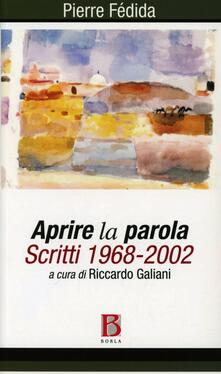 Ristorantezintonio.it Aprire la parola. Scritti 1968-2002 Image