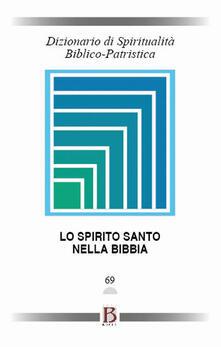 Equilibrifestival.it Dizionario di spiritualità biblico-patristica. Vol. 69: Spirito Santo nella Bibbia, Lo. Image