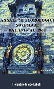 Annali meteorologici. Novembre dal 1948 al 1982 - Fiorentino Marco Lubelli - ebook