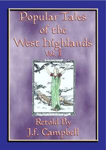 Popular tales of the West Highlands. Vol. 1