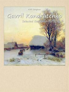 Gavril Kondratenko. Selected paintings. Ediz. illustrata