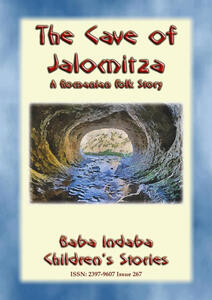 THE CAVE OF JALOMITZA- A Romanian Children's Fairy Tale