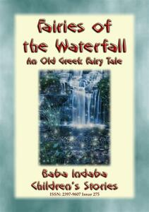 FAIRIES OF THE WATERFALL - An Old Greek Children's Tale