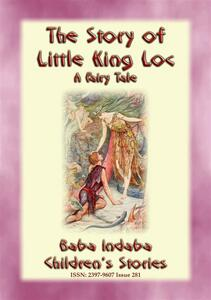 THE STORY OF LITTLE KING LOC - A French Fairy Tale
