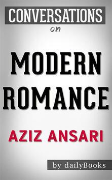 Modern Romance: by Aziz Ansari | Conversation Starters