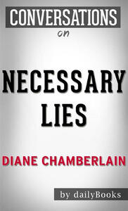Necessary Lies: by Diane Chamberlain | Conversation Starters
