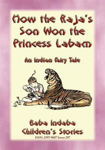 HOW THE RAJA'S SON WON THE PRINCESS LABAM - A Children's Fairy Tale from India