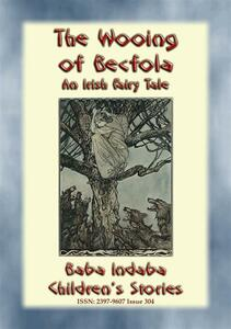 Thewooing of Becfola. An irish fairy tale