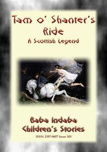 Tam O' Shanter's ride. A scottish legend