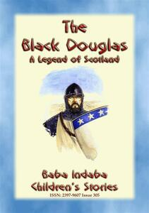 Theblack Douglas. A legend of Scotland
