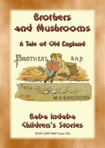 Brothers and mushrooms. A tale of old England