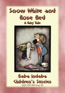 Snow White and Rose Red. A european fairy tale