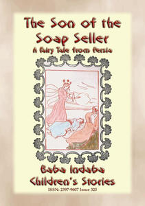 Theson of the soap seller. A fairy tale from Persia