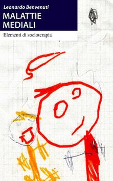 Malattie mediali. Elementi di socioterapia - Leonardo Benvenuti - ebook