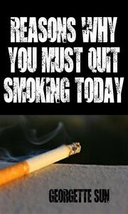 Reasons Why You Must Quit Smoking Today
