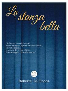La stanza bella - Roberta La Rocca - ebook