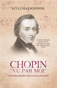 Chopin vu par moi - Rita Charbonnier - ebook