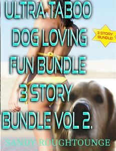 Ultra Taboo Dog Loving Fun Bundle 3 Story Bundle Vol. 2