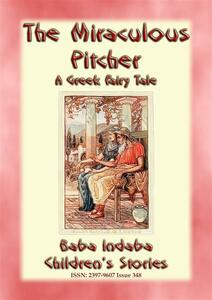 Themiraculous pitcher. A greek fairy tale about generosity and hospitality
