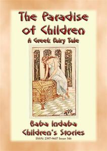Theparadise for children. A greek children's fairy tale