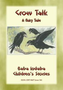 Crow talk. A children's folk tale about how to understand animals