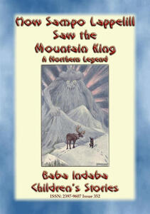 How Sampo Lappelill saw the mountain king. A northern legend for children