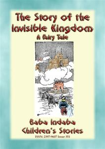 Thestory of the invisible kingdom. A european fairy tale for children