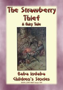 Thestrawberry thief. A children's fairy tale with a moral