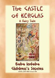Thecastle of Kerglas. A children's fairy tale