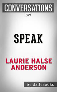 Speak by Laurie Halse Anderson. Conversation starters