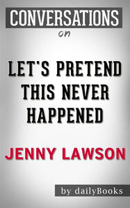 Let's pretend this never happened by Jenny Lawson. Conversation starters