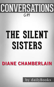 Thesilent sister by Diane Chamberlain. Conversation starters