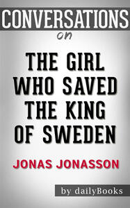 Thegirl who saved the king of Sweden by Jonas Jonasson. Conversation starters