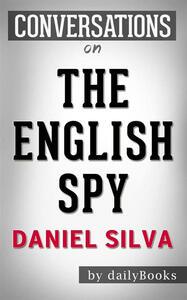 Theenglish spy by Daniel Silva. Conversation starters