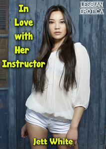 In Love with Her Instructor: Lesbian Erotica